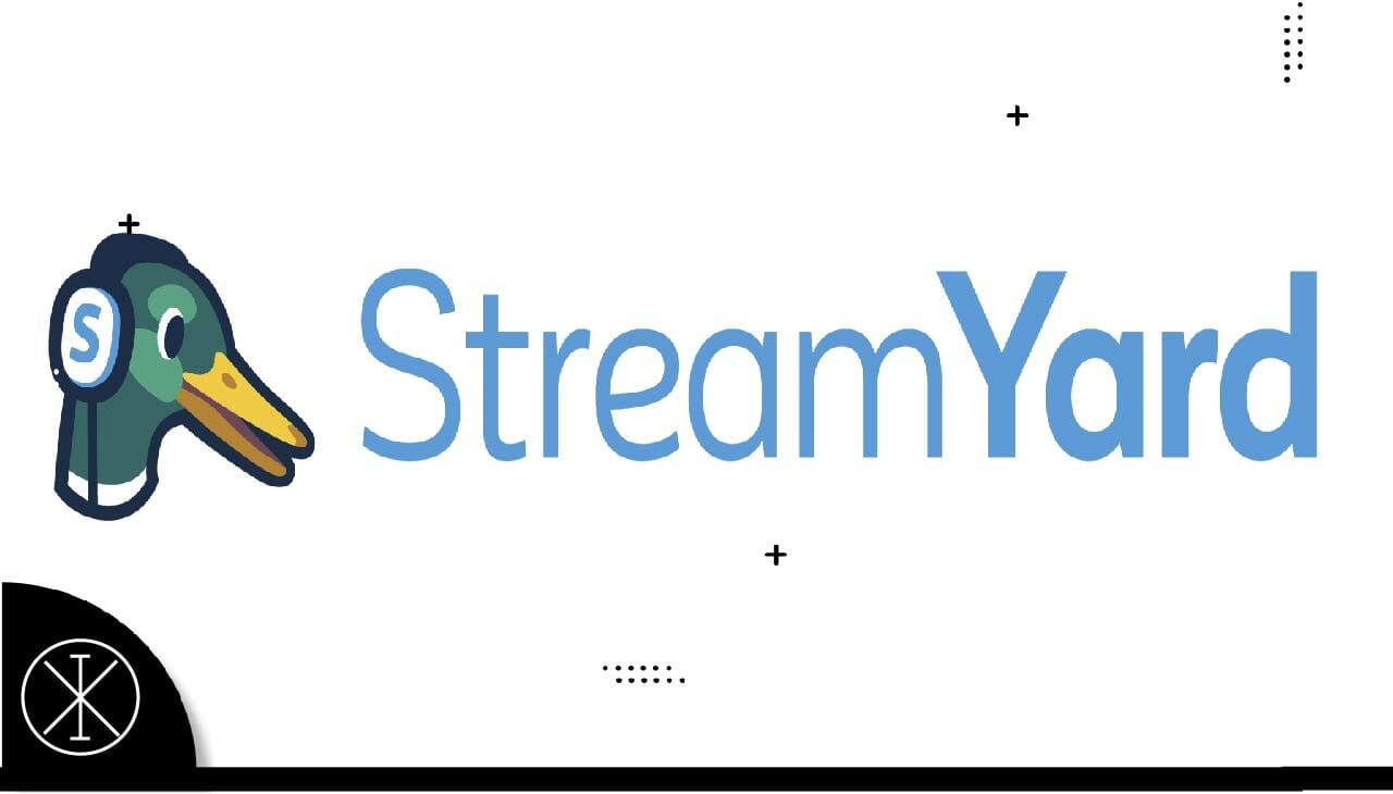 Streamyard: qué es y cómo se usa